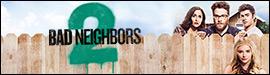 Gewinnspiel: Bad Neighbors 2