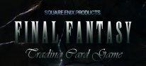 Final Fantasy Trading Card Game: Bevorstehende Europa-Premiere des Sammelkartenspiels