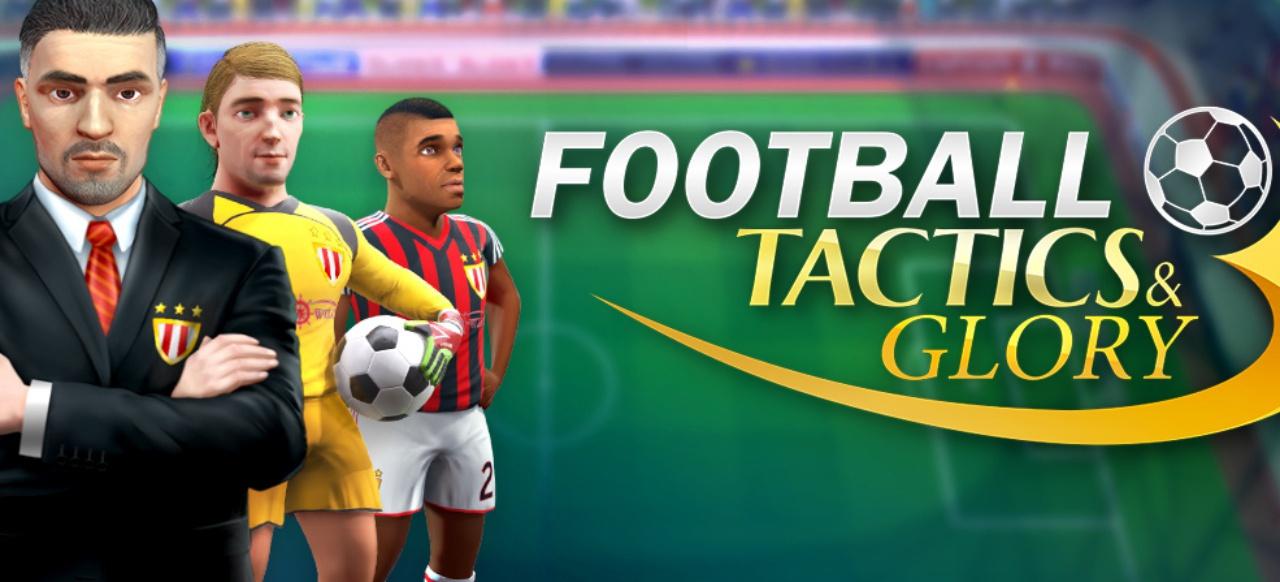 Football, Tactics & Glory (Simulation) von Creoteam