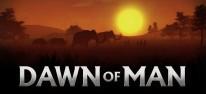 Dawn of Man: Von der Steinzeit bis in die Eisenzeit: Aufbau-Strategie mit Survival-Elementen