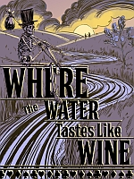 Alle Infos zu Where the Water Tastes Like Wine (PC)